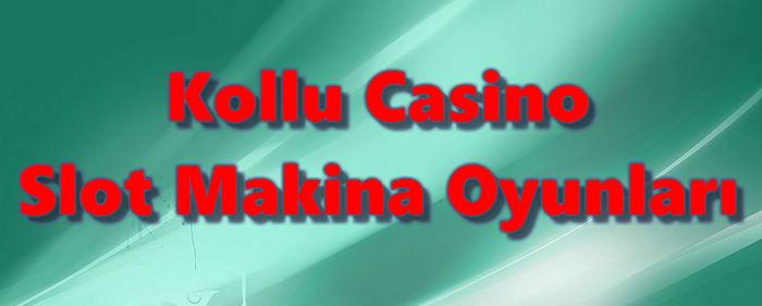 Casino Slot Oyunları, Casino Kollu Slot, Casino Slot Makina Oyunları, Kollu Slot Makine Oyunları