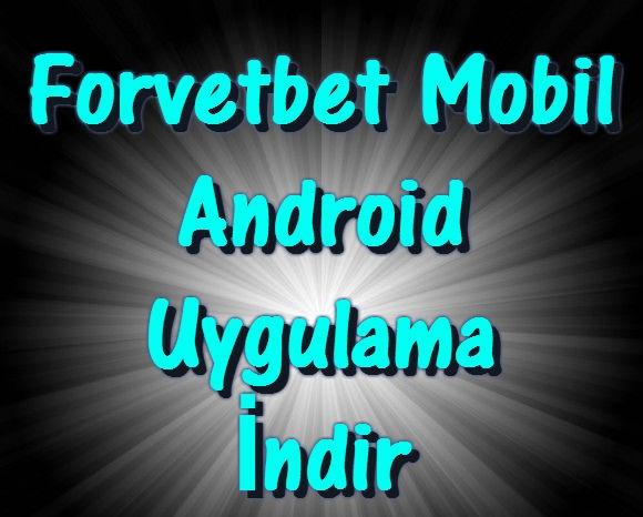 Forvetbet Mobil İndir, Forvetbet Mobil Uygulama İndir, Forvetbet Android Uygulama İndir, Forvetbet İphone